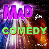 Mad for Comedy, Vol. 8 de Various Artists