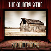 The Country Scene, Vol. 5 by Various Artists