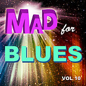 Mad for Blues, Vol. 10 by Various Artists