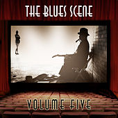 The Blues Scene, Vol. 5 by Various Artists