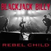 Rebel Child by Blackjack Billy