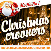 Christmas Crooners - The Greatest Crooners Sing Christmas Hits by Various Artists