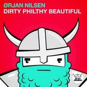 Dirty Philthy Beautiful von Orjan Nilsen