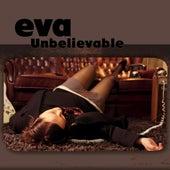Unbelievable de E.V.A.