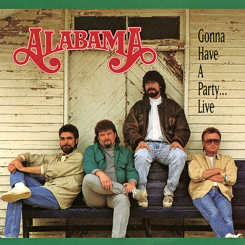 Gonna Have A Party...Live by Alabama