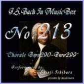 Bach In Musical Box 213 / Chorale, BWV 290 - BWV 299 by Shinji Ishihara