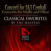 Concerti for 1&3 Cembali * Concerto for Violin and Oboe by Various Artists