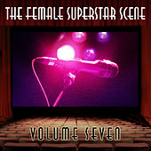The Female Superstar Scene, Vol. 7 by Various Artists