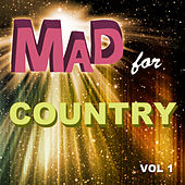 Mad for Country, Vol. 1 by Various Artists