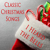 Classic Christmas Songs: I Heard the Bells by The O'Neill Brothers Group