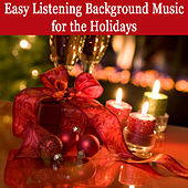 Easy Listening Background Music for the Holidays by The O'Neill Brothers Group