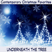 Contemporary Christmas Favorites: Underneath the Tree by The O'Neill Brothers Group