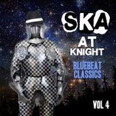 Ska at Knight - Blue Beat Classics, Vol. 4 de Various Artists