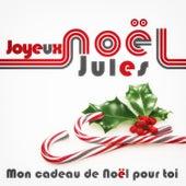 Joyeux Noël Jules - Mon cadeau de Noël pour toi de Various Artists