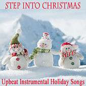 Step into Christmas: Upbeat Instrumental Holiday Songs by The O'Neill Brothers Group