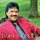 Threads Of Mercy by Ivan Parker