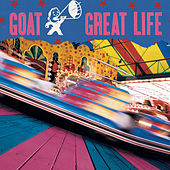 Great Life by GOAT