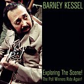 Exploring the Scene! / The Poll Winners Ride Again! by Barney Kessel