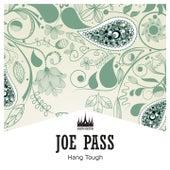 Hang Tough van Joe Pass