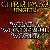 What a Wonderful World by Christmas Singers
