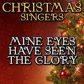Mine Eyes Have Seen the Glory by Christmas Singers