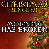 Morning Has Broken by Christmas Singers