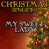 My Sweet Lady by Christmas Singers
