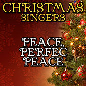 Peace, Perfec Peace by Christmas Singers