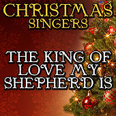 The King of Love My Shepherd Is by Christmas Singers