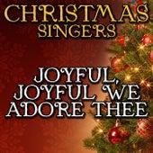 Joyful, Joyful We Adore Thee by Christmas Singers