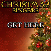 Get Here by Christmas Singers