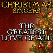 The Greatest Love of All by Christmas Singers