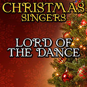 Lord of the Dance by Christmas Singers