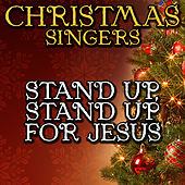 Stand Up, Stand Up for Jesus by Christmas Singers