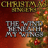 The Wind Beneath My Wings by Christmas Singers