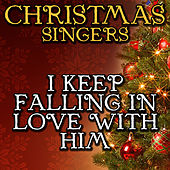 I Keep Falling in Love With Him by Christmas Singers