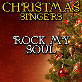 Rock My Soul by Christmas Singers