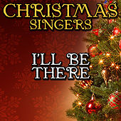 I'll Be There by Christmas Singers