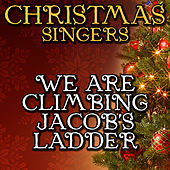 We Are Climbing Jacob's Ladder by Christmas Singers