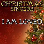 I Am Loved by Christmas Singers