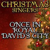 Once In Royal David's City by Christmas Singers