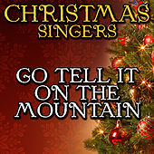 Go Tell It On the Mountain by Christmas Singers