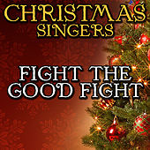 Fight the Good Fight by Christmas Singers