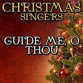 Guide Me, O Thou by Christmas Singers
