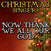 Now Thank We All Our God by Christmas Singers