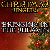 Bringing in the Sheaves by Christmas Singers