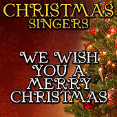 We Wish You a Merry Christmas by Christmas Singers