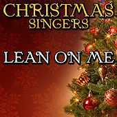 Lean On Me by Christmas Singers