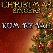 Kum By Yah by Christmas Singers