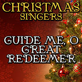 Guide Me, O Great Redeemer by Christmas Singers